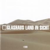 """Glashaus - Land in Sicht (Director's 12 """" Cut)"""
