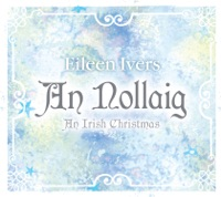 An Nollaig: An Irish Christmas by Eileen Ivers on Apple Music