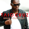 Break Your Heart - EP, Taio Cruz