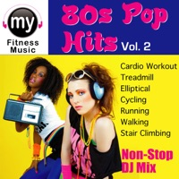 80's Pop Hits Vol 2 (Non Stop DJ Mix for Cardio Workouts
