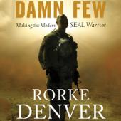 Damn Few: Making the Modern SEAL Warrior (Unabridged)