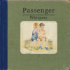 Whispers (Deluxe Version) - Passenger