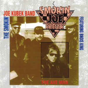 The Smokin' Joe Kubek Band - The Axe Man feat. Bnois King