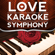 Love Karaoke Symphony - She Will Be Loved