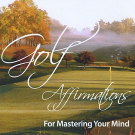 Golf Affirmations For Mastering Your Mind