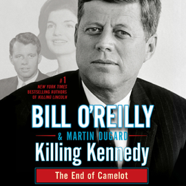 Killing Kennedy: The End of Camelot (Unabridged) audiobook