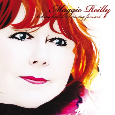 Looking Back Moving Forward - The Best Of - Maggie Reilly