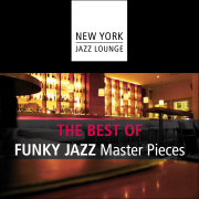 The Best of Funky Jazz Masterpieces - New York Jazz Lounge - New York Jazz Lounge