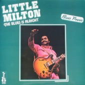 Little Milton - The Blues Is Alright