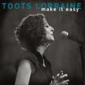 Toots Lorraine - Built for Comfort