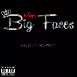 Major Big Faces (feat. Dizzy Wright) - Single Mp3 Download