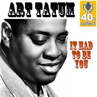 It Had to Be You (Remastered) - Single - Art Tatum