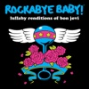 Rockabye Baby! - (You Want To) Make a Memory