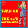 Turn On the 60's Experience