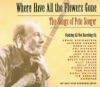 Where Have All the Flowers Gone: The Songs of Pete Seeger ジャケット画像