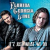 It'z Just What We Do - EP, Florida Georgia Line