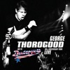 30th Anniversary Tour: Live, George Thorogood & The Destroyers
