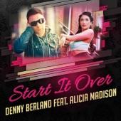 Denny Berland - Start It Over (Radio Edit Instrumental) feat. Alicia Madison