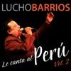 Lucho Barrios Le Canta al Perú, Vol. 2, Lucho Barrios