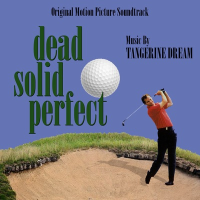 Dead Solid Perfect (Original Motion Picture Soundtrack) - Tangerine Dream