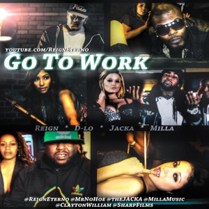 Go to Work (feat. D-Lo, The Jacka & Milla) - Single Mp3 Download