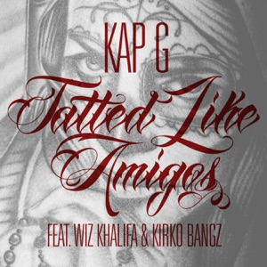 Tatted Like Amigos [Remix] (feat. Wiz Khalifa & Kirko Bangz) - Single Mp3 Download