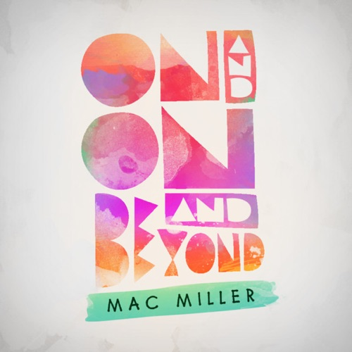 Mac Miller - On and On and Beyond - EP