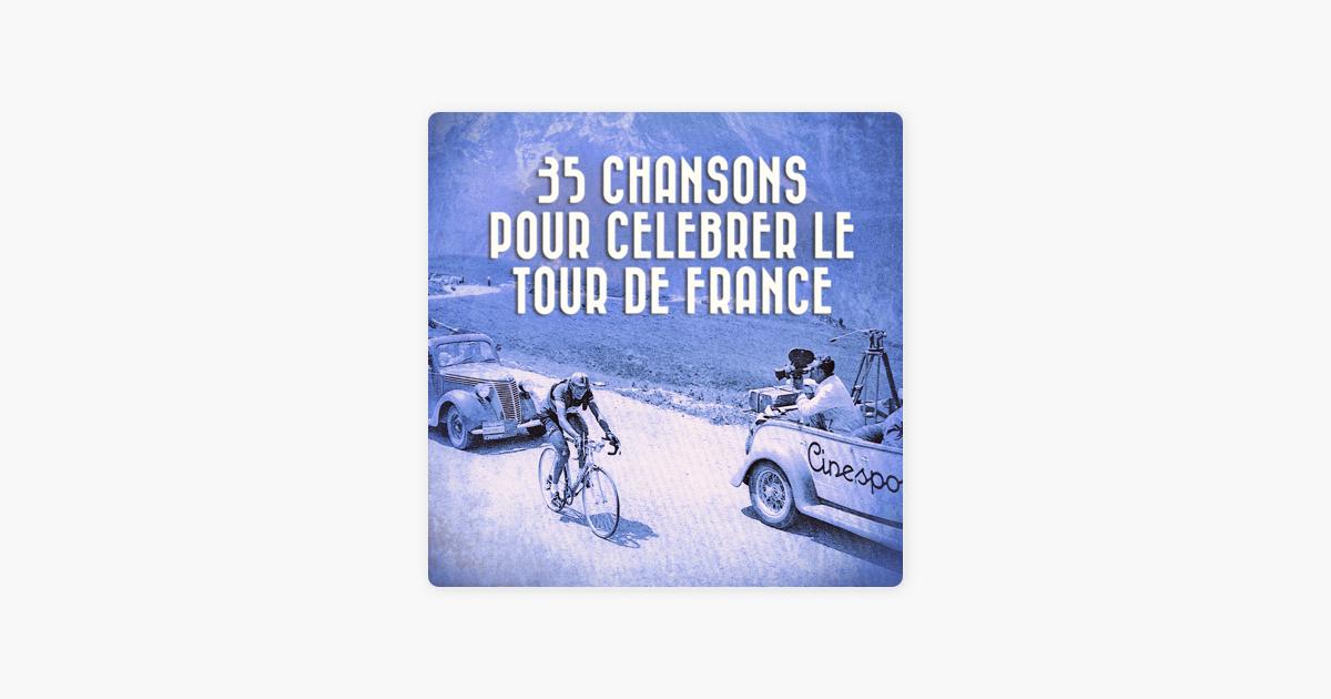 35 Chansons Pour Célébrer Le Tour De France Par Multi