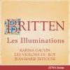 Britten: Les Illuminations, Les Violons du Roy, Jean-Marie Zeitouni, Karina Gauvin, Pascale Giguère & Louis-Philippe Marsolais