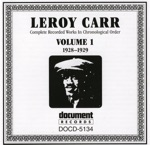 Leroy Carr - Low Down Dirty Blues