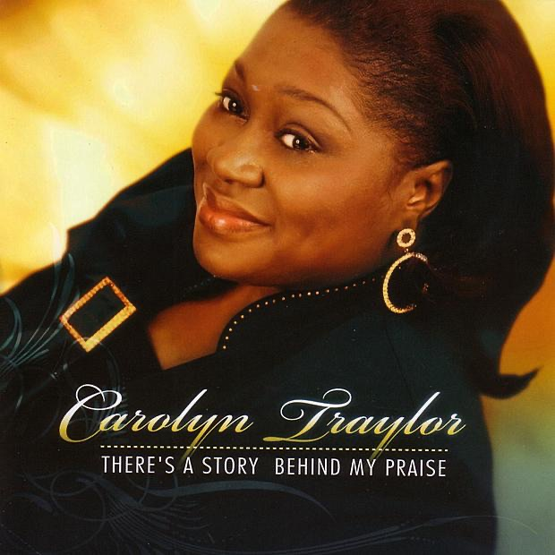 There's a story behind my praise - Carolyn Traylor - YouTube