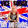 Rich and Famous, Vice Squad