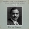 Enrico Caruso - A Collection of the Greatest Tenor Voices in the World, Vol. 1 artwork