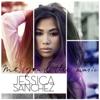 Me, You & the Music - Jessica Sanchez