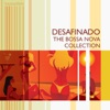 Desafinado - The Bossa Nova Collection