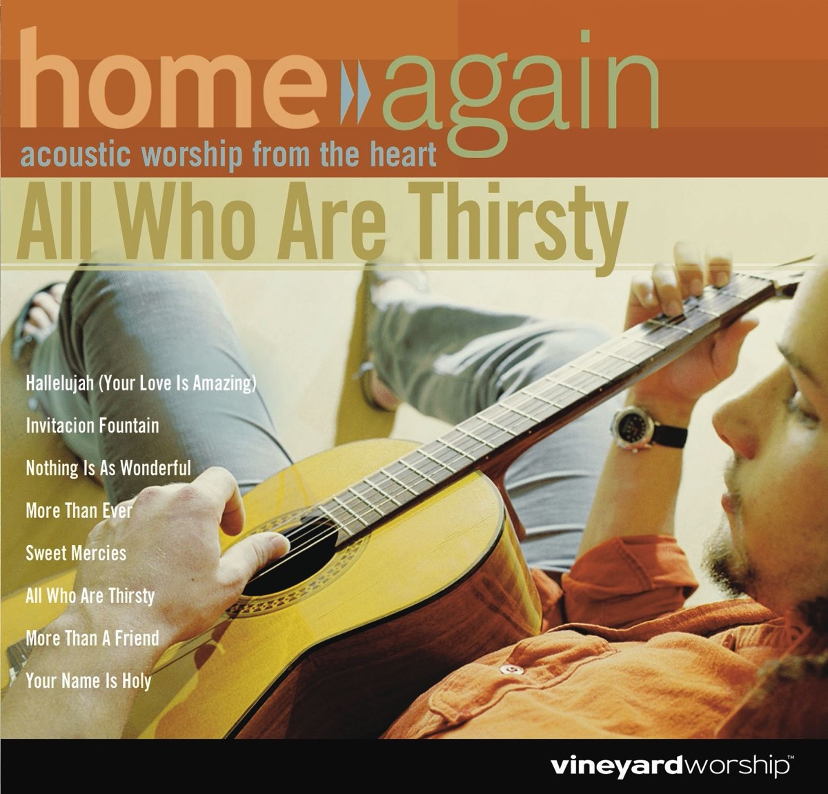 Home Again - All Who Are Thirsty Vineyard Music CD cover