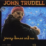John Trudell - Rant and Roll