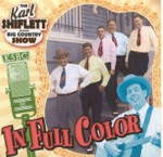 The Karl Shiflett & Big Country Show - You're Gonna Miss Me When I'm Gone