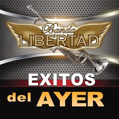 Éxitos Del Ayer - Banda Libertad