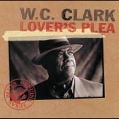 W. C. Clark - Do You Mean It?
