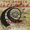 Left Hand Drive, The Angels