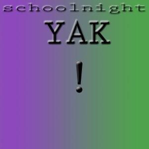 Schoolnight Yak