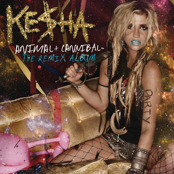 Kesha - Animal + Cannibal - The Remix Album