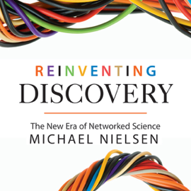 Reinventing Discovery: The New Era of Networked Science (Unabridged) audiobook