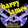 Blue and Sentimental, Harry James