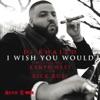 I Wish You Would (feat. Kanye West & Rick Ross) - Single, DJ Khaled