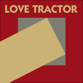 Love Tractor - Sixty Degrees Below