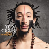 Theo Croker - It's Not You It's Me (But You Didn't Help)