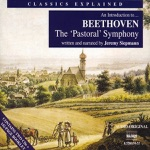 "Classics Explained - An Introduction to Beethoven: Symphony No. 6, ""Pastoral"""