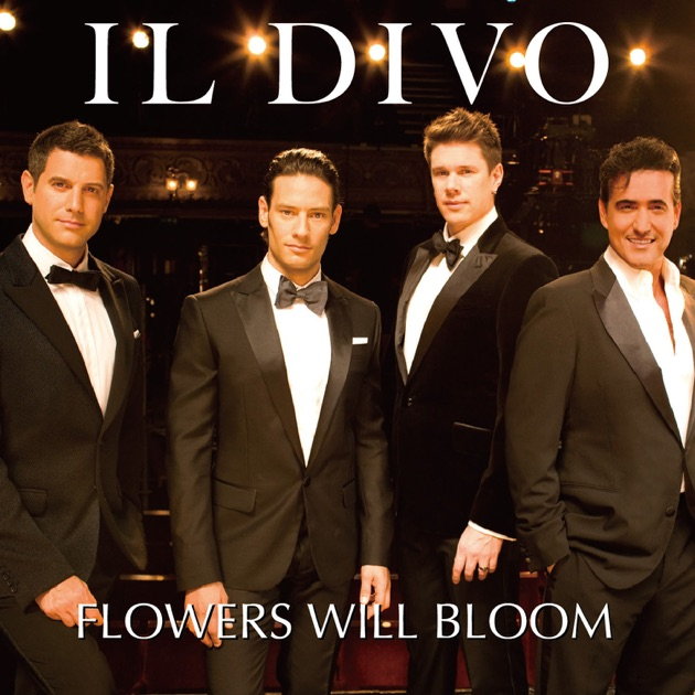 Flowers will bloom single by il divo on apple music - Il divo discography ...